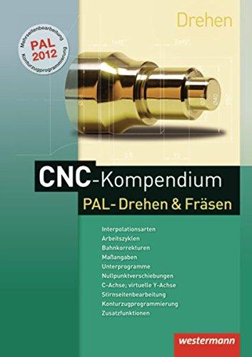 CNC-Kompendium PAL-Drehen und Fräsen: Schülerband